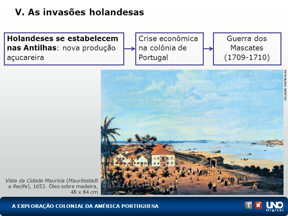 V. As invasões holandesas