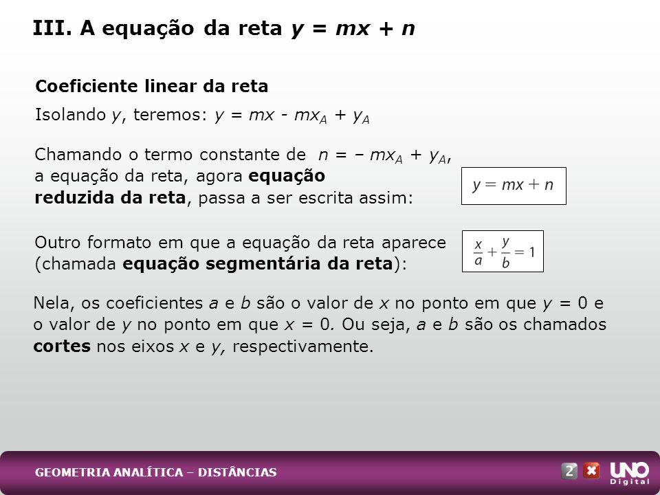 III. A equação da reta y = mx + n