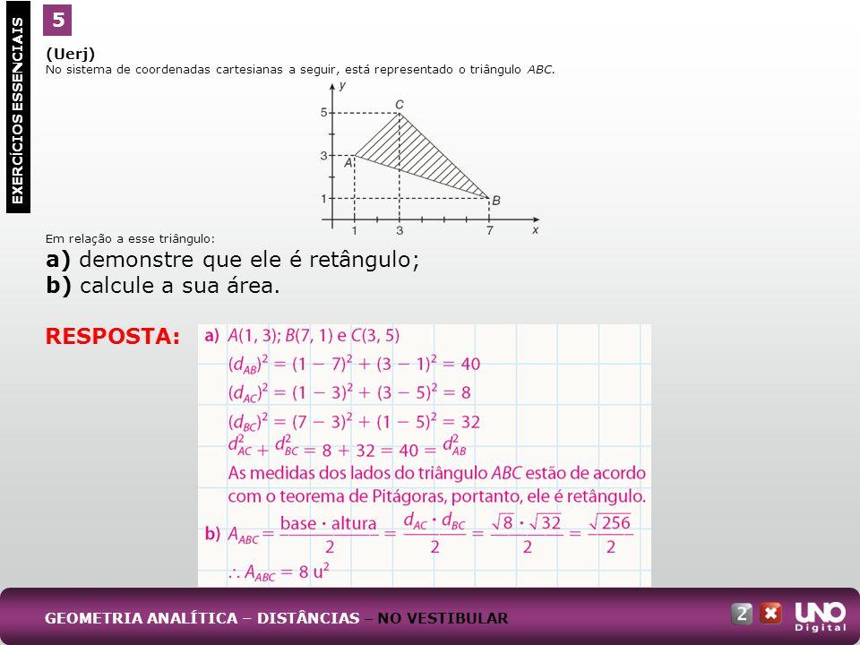 a) demonstre que ele é retângulo; b) calcule a sua área.