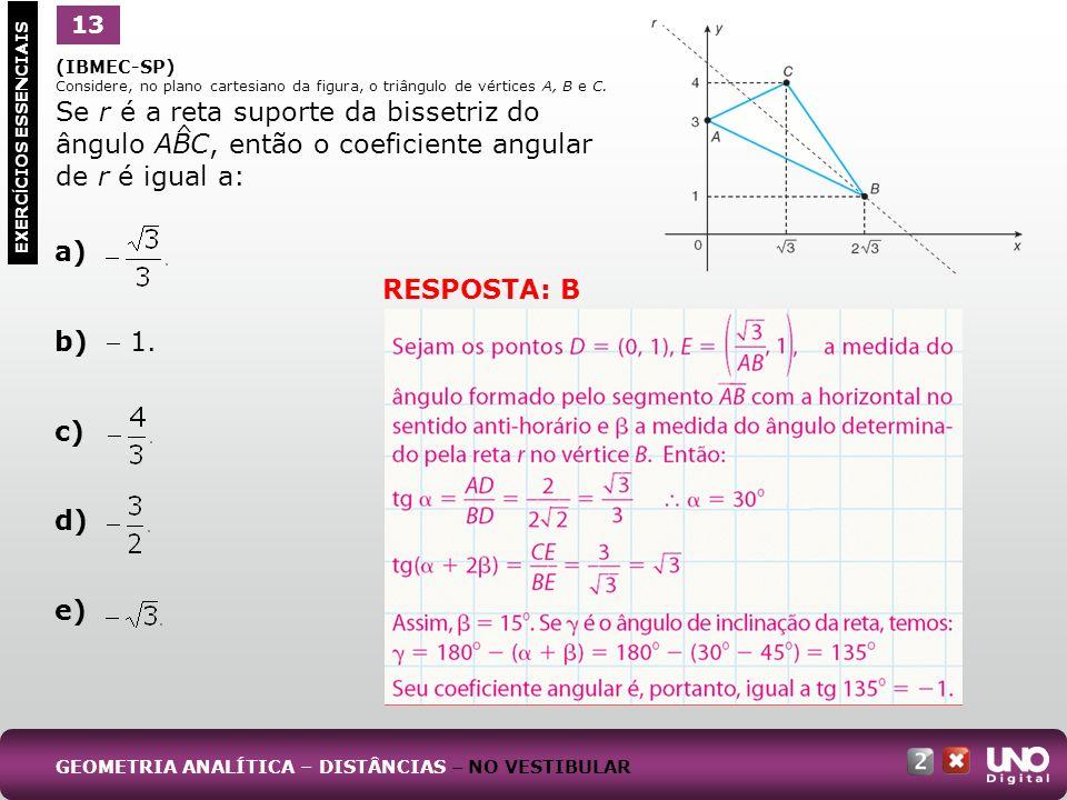a) b)  1. c) d) e) RESPOSTA: B 1 13 ^