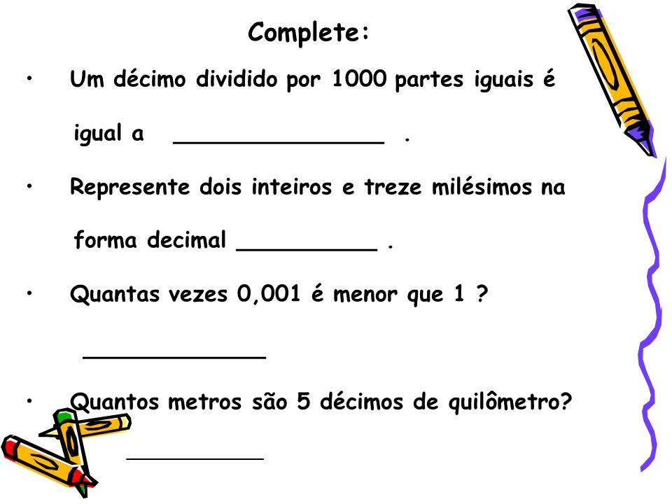 Complete: Um décimo dividido por 1000 partes iguais é