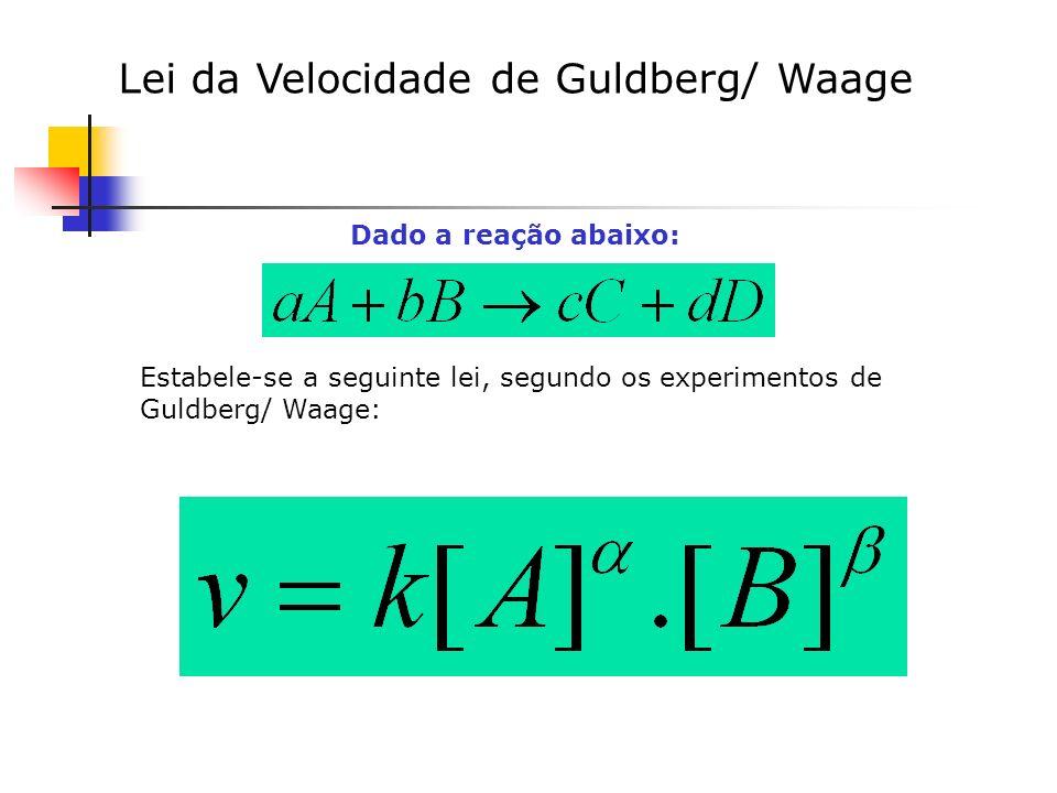 Lei da Velocidade de Guldberg/ Waage