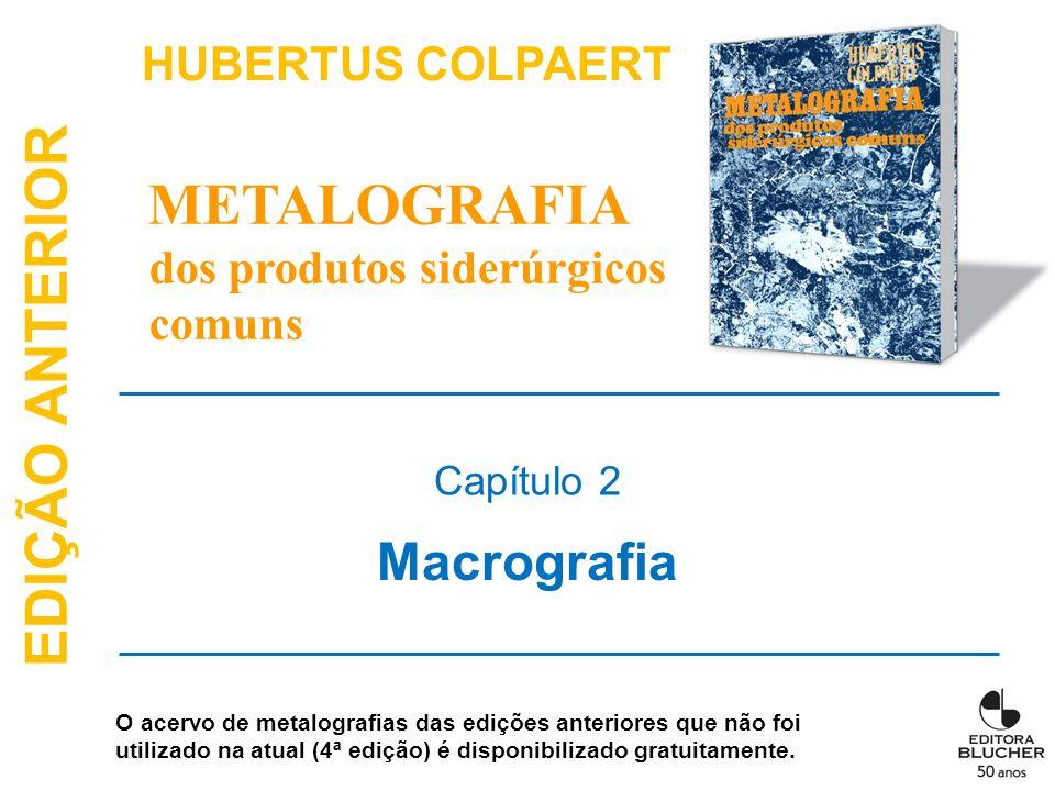 METALOGRAFIA Macrografia HUBERTUS COLPAERT