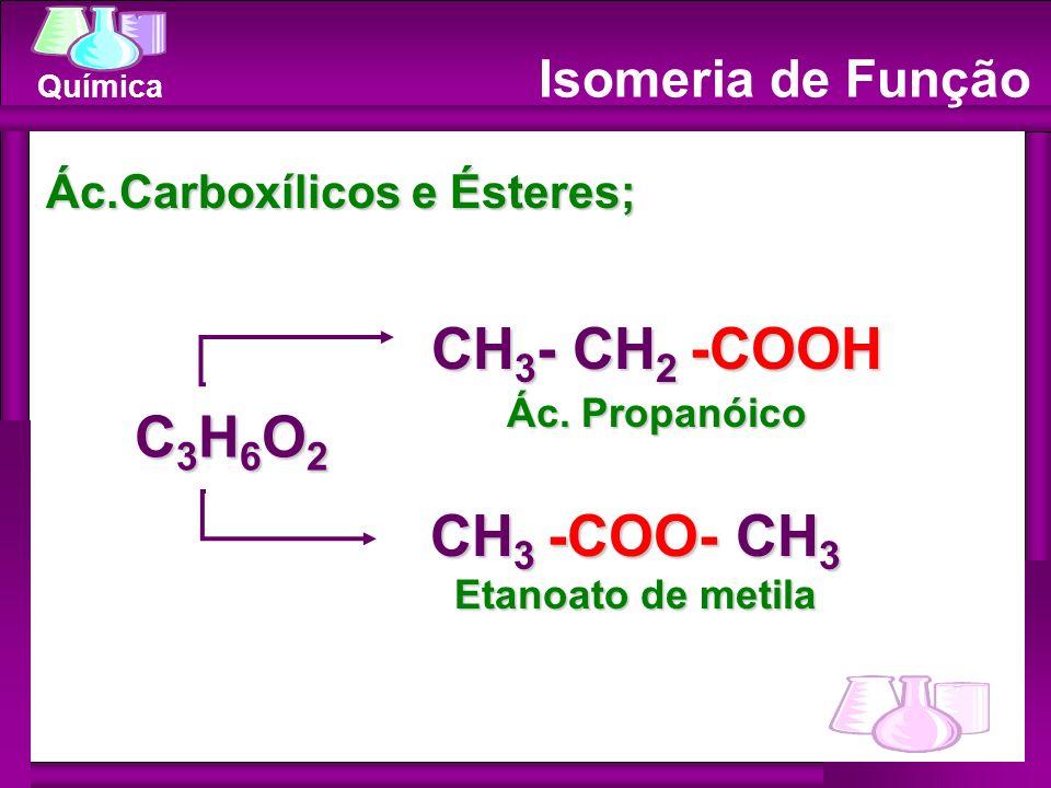 CH3- CH2 -COOH C3H6O2 CH3 -COO- CH3