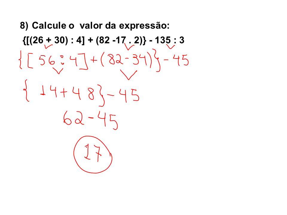 8) Calcule o valor da expressão: