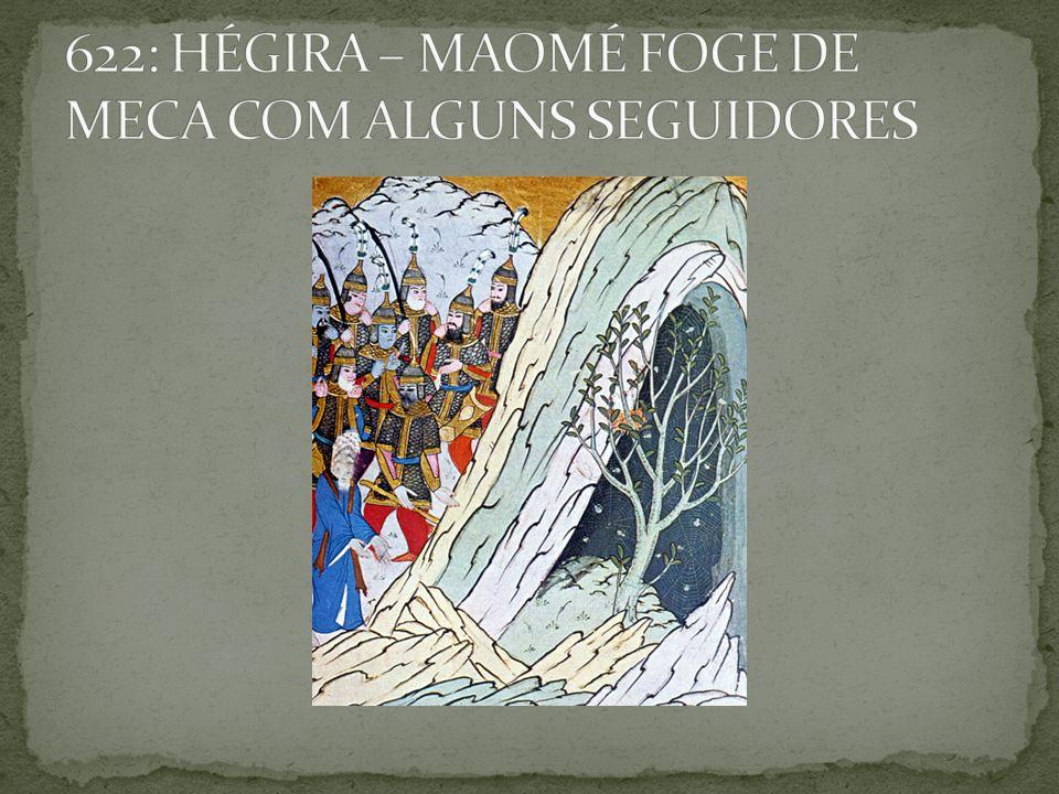 622: HÉGIRA – MAOMÉ FOGE DE MECA COM ALGUNS SEGUIDORES