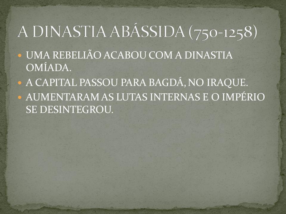 A DINASTIA ABÁSSIDA (750-1258)
