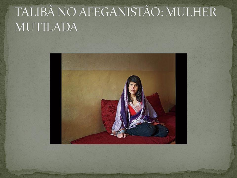 TALIBÃ NO AFEGANISTÃO: MULHER MUTILADA