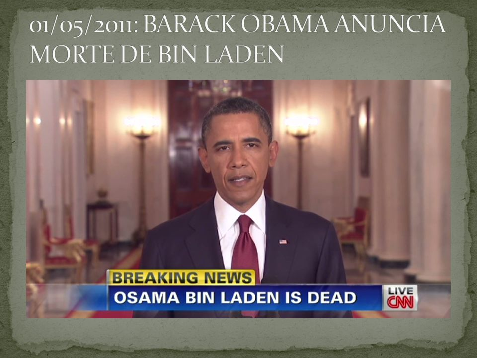 01/05/2011: BARACK OBAMA ANUNCIA MORTE DE BIN LADEN
