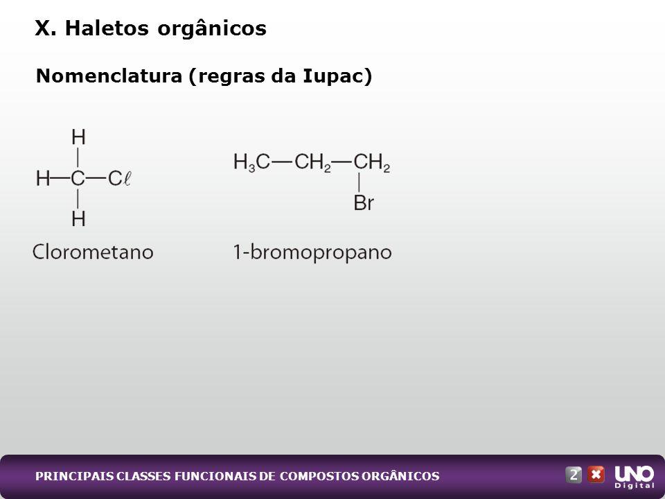 X. Haletos orgânicos Nomenclatura (regras da Iupac)