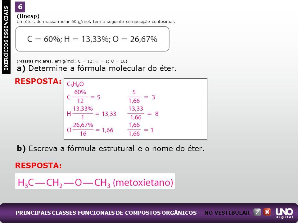 a) Determine a fórmula molecular do éter.