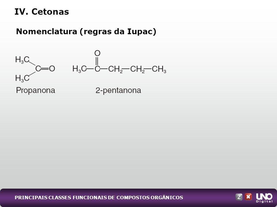 IV. Cetonas Nomenclatura (regras da Iupac) Qui-cad-2-top-5 – 3 Prova