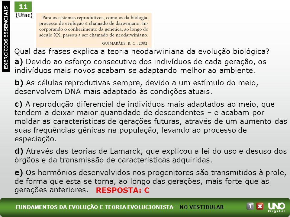 Qual das frases explica a teoria neodarwiniana da evolução biológica