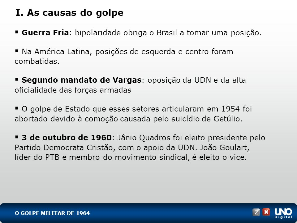 His-cad-2-top-8 – 3 Prova I. As causas do golpe. Guerra Fria: bipolaridade obriga o Brasil a tomar uma posição.