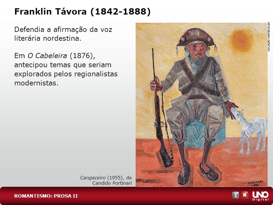 Lit-cad-1-top-4 - 3 prova Franklin Távora (1842-1888) Defendia a afirmação da voz literária nordestina.