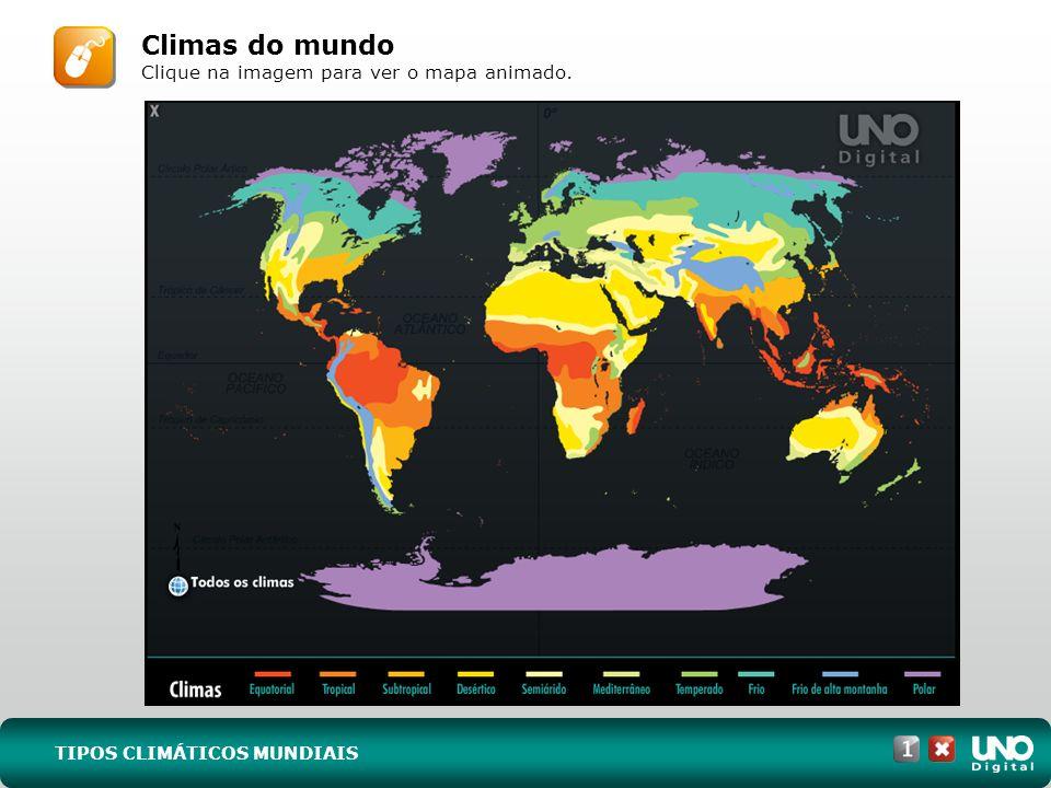 Climas do mundo Clique na imagem para ver o mapa animado.