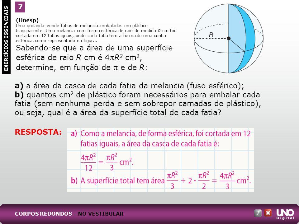 a) a área da casca de cada fatia da melancia (fuso esférico);