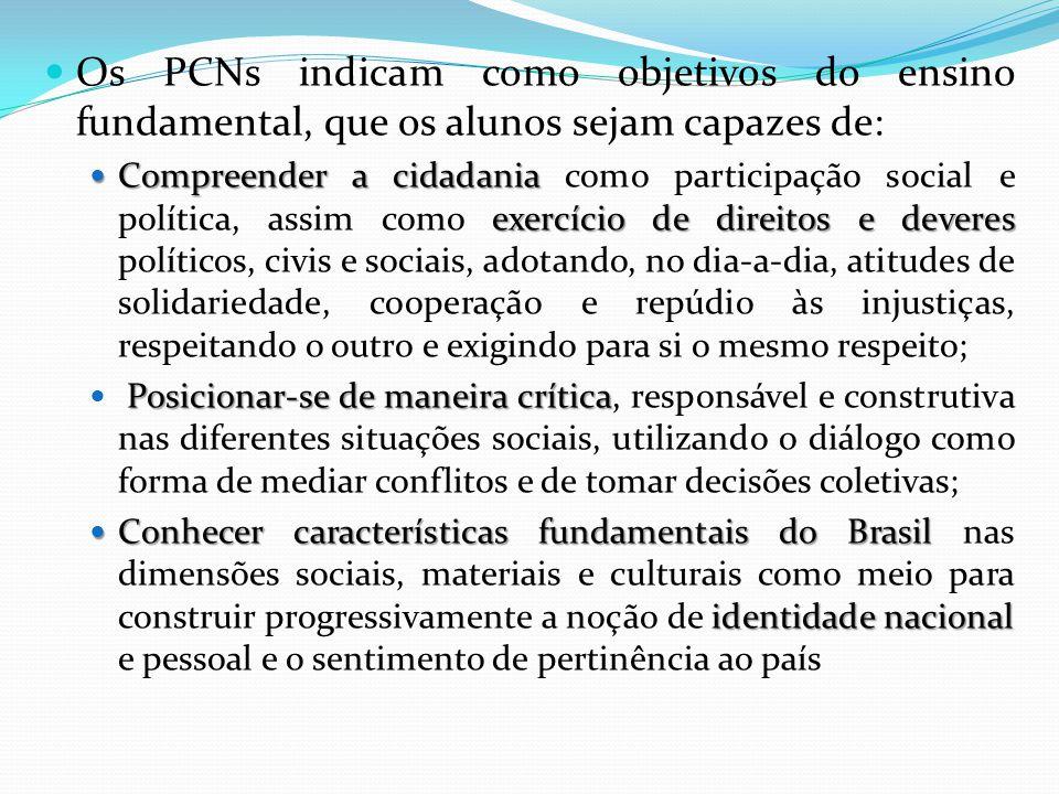 Os PCNs indicam como objetivos do ensino fundamental, que os alunos sejam capazes de: