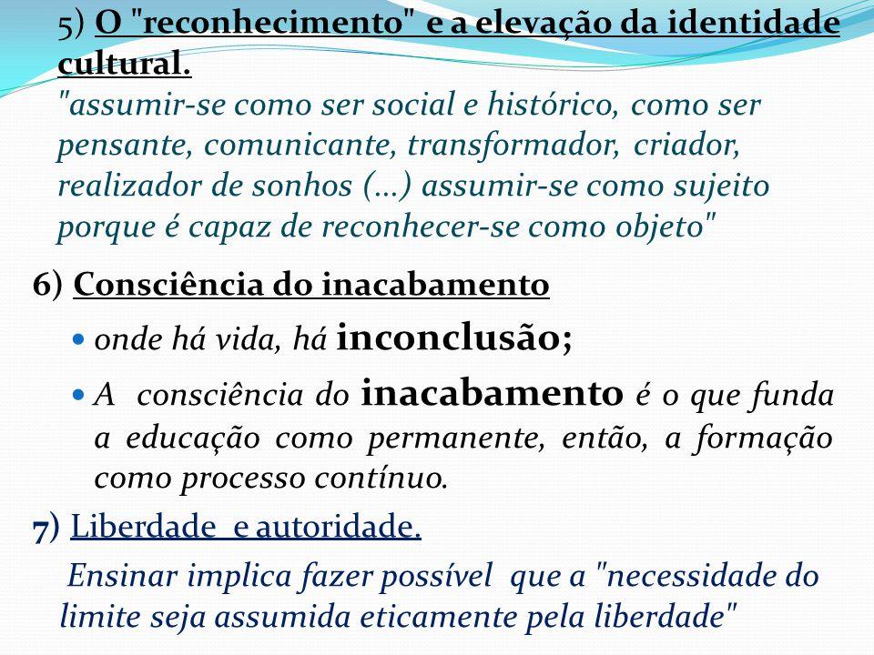 5) O reconhecimento e a elevação da identidade cultural
