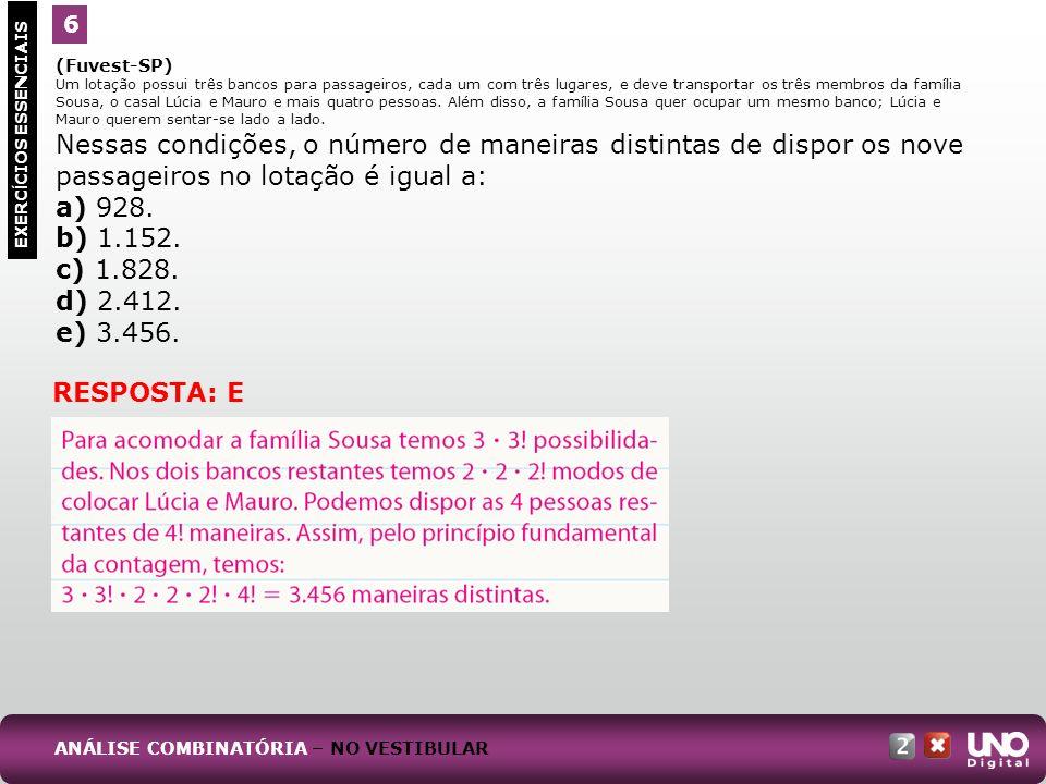 a) 928. b) 1.152. c) 1.828. d) 2.412. e) 3.456. RESPOSTA: E 6