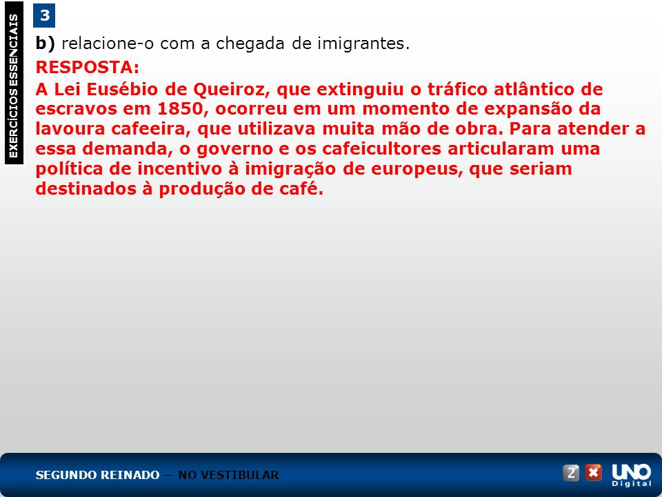 b) relacione-o com a chegada de imigrantes. RESPOSTA: