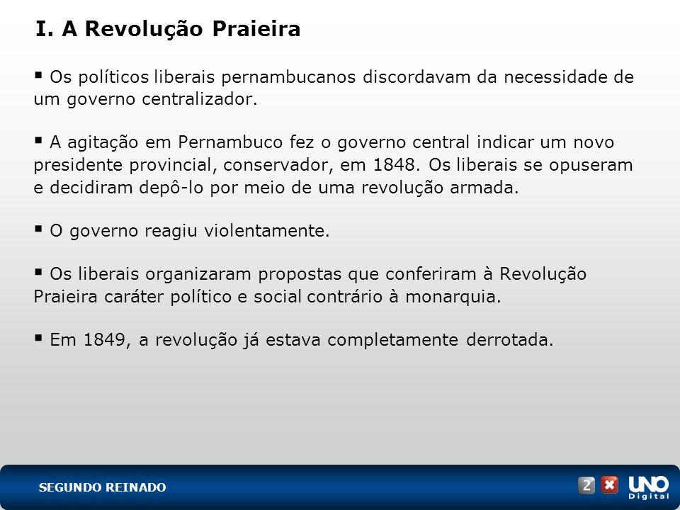 His-cad-2-top-1 – 3 Prova I. A Revolução Praieira. Os políticos liberais pernambucanos discordavam da necessidade de um governo centralizador.