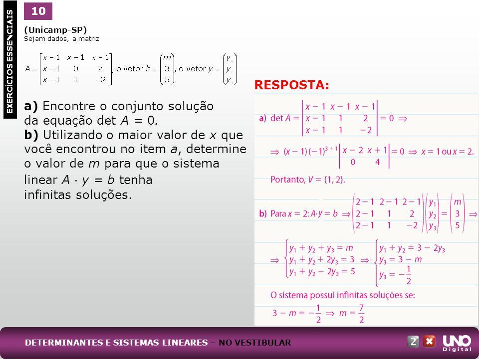 a) Encontre o conjunto solução da equação det A = 0.