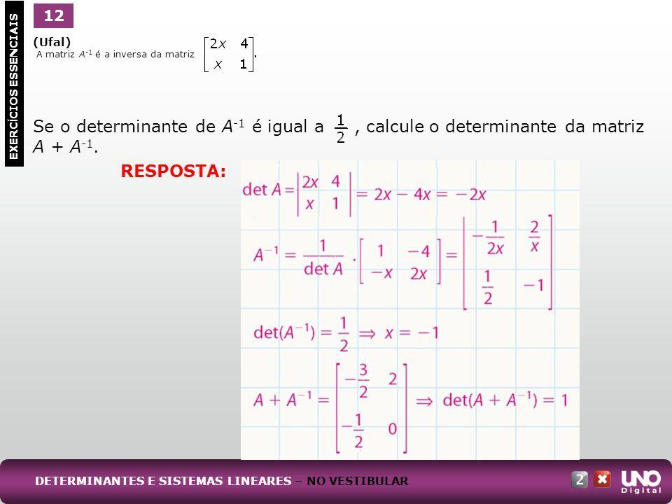 Mat-cad-2-top-1- 3 Prova 12. 1. (Ufal) A matriz A-1 é a inversa da matriz.