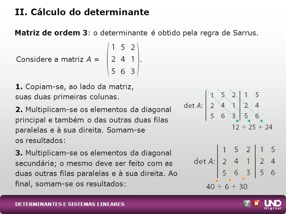 Matriz de ordem 3: o determinante é obtido pela regra de Sarrus.