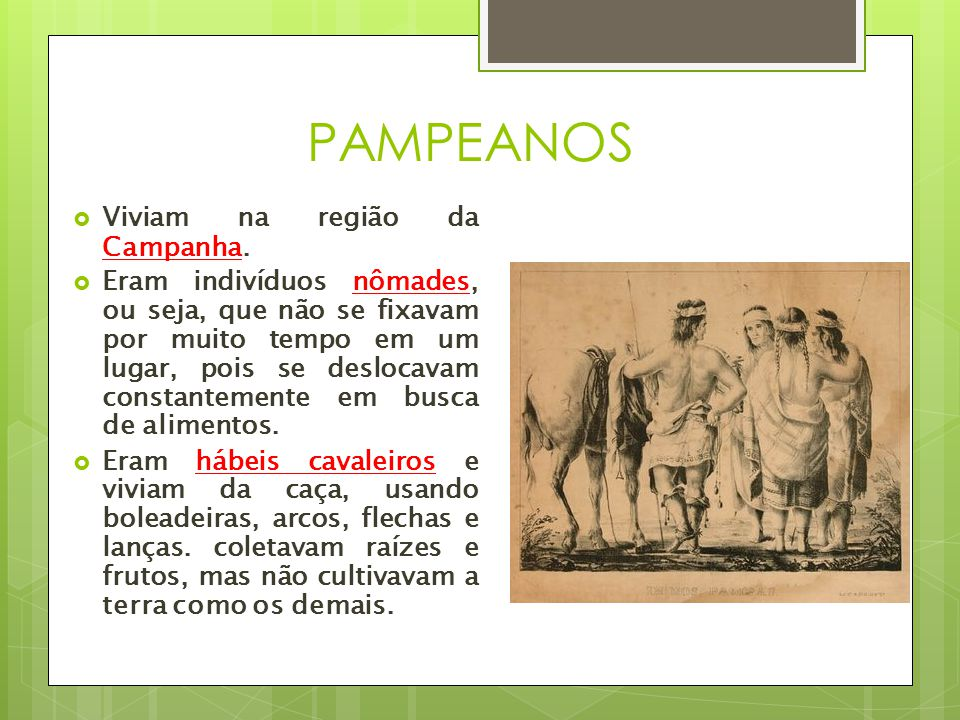 PAMPEANOS Viviam na região da Campanha.
