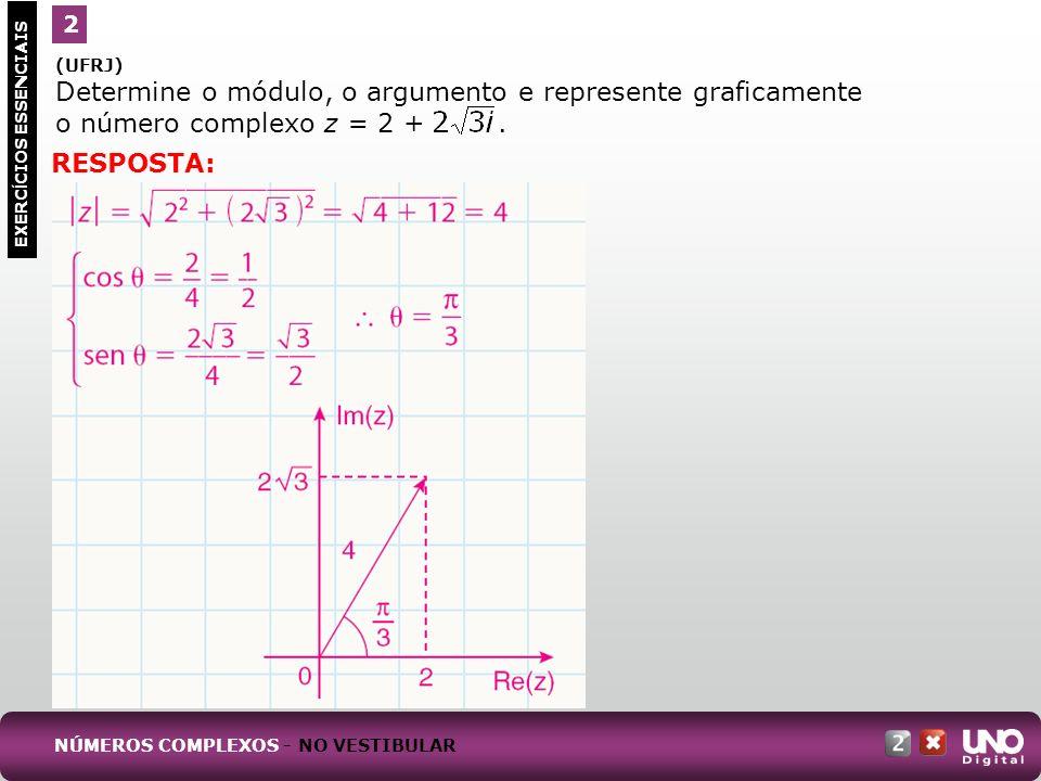 2 (UFRJ) Determine o módulo, o argumento e represente graficamente o número complexo z = 2 + .