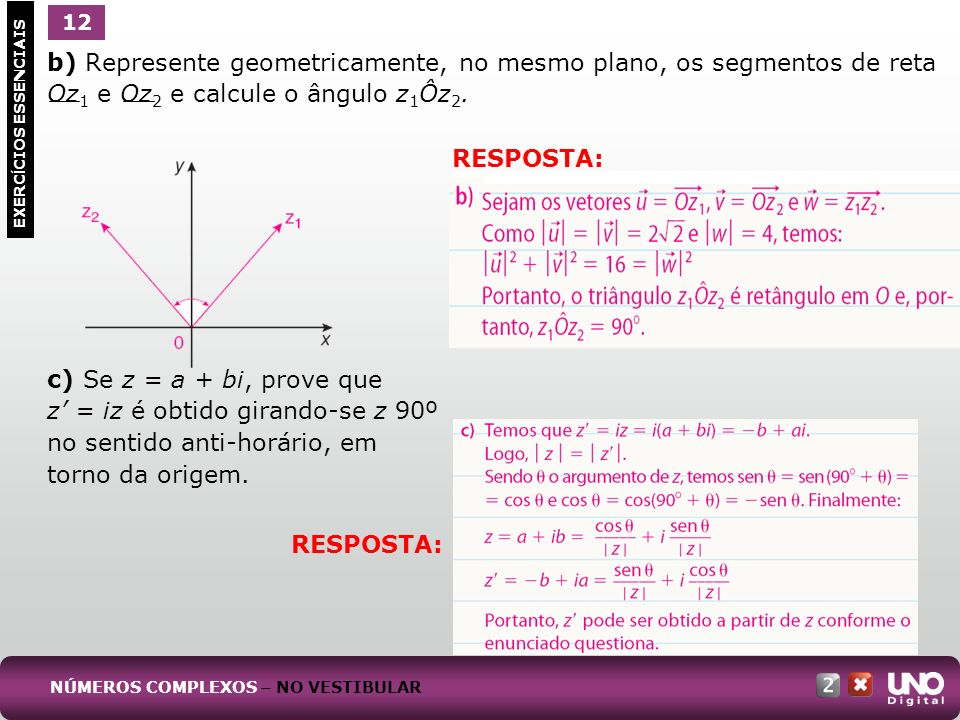 c) Se z = a + bi, prove que z' = iz é obtido girando-se z 90º