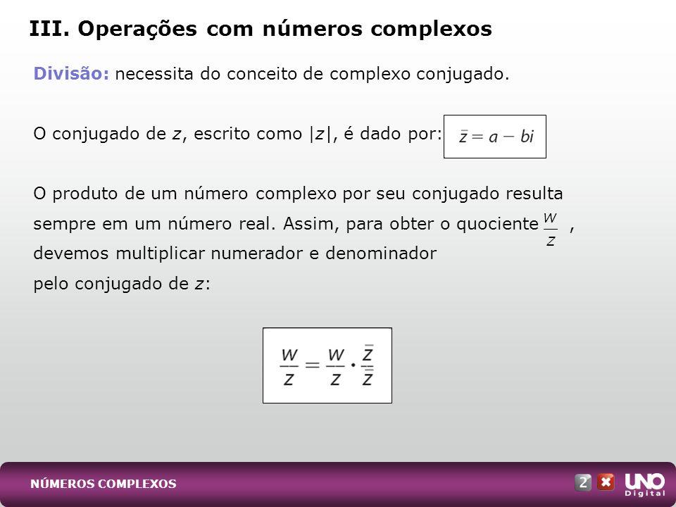 III. Operações com números complexos
