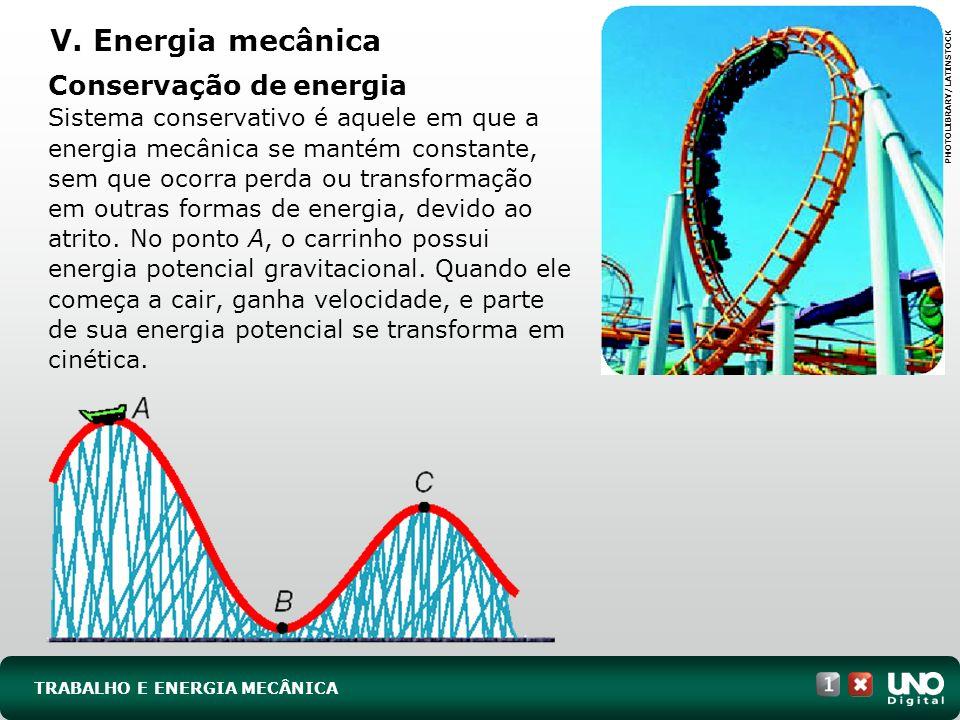 V. Energia mecânica Conservação de energia