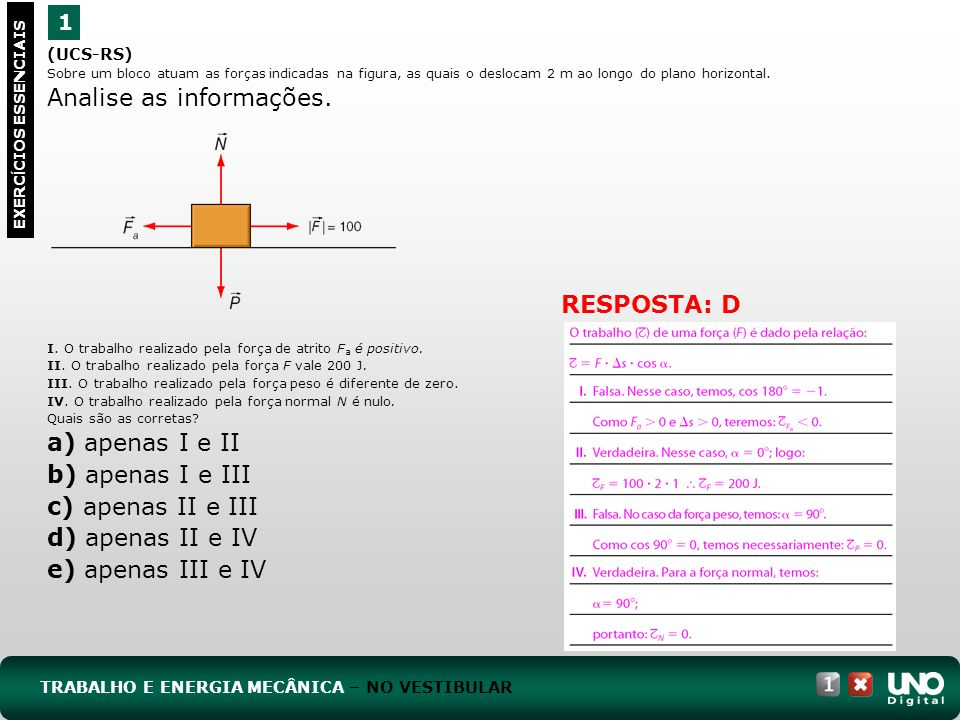 a) apenas I e II b) apenas I e III c) apenas II e III
