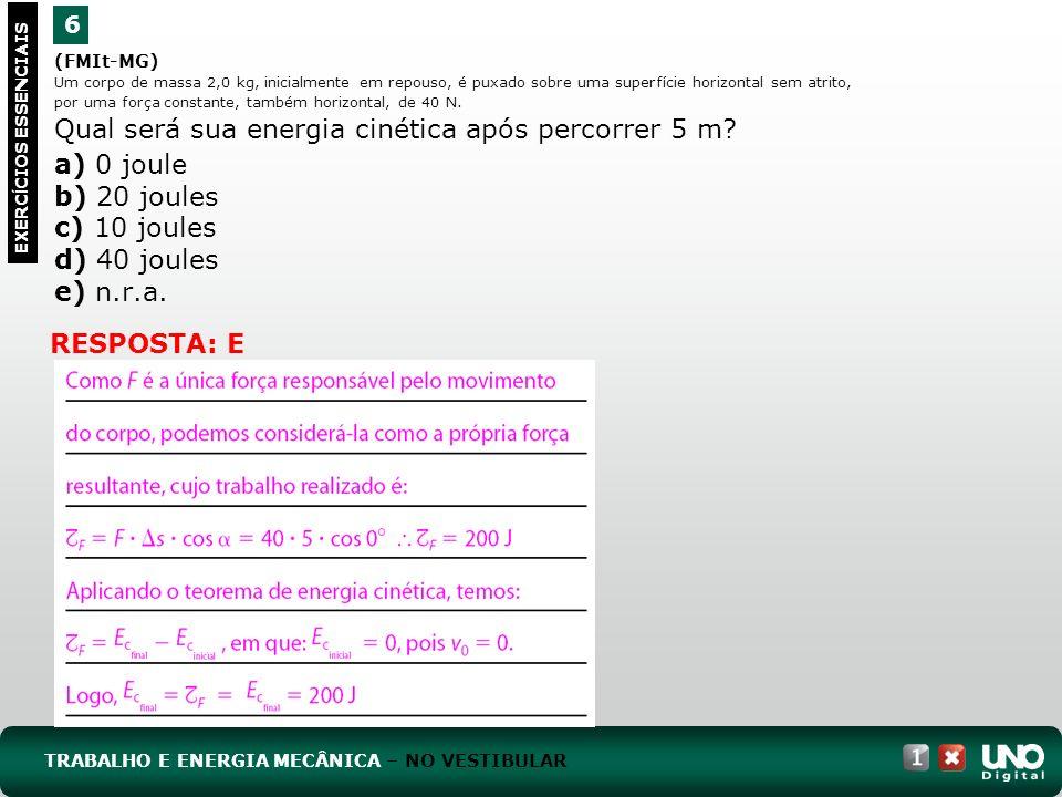 a) 0 joule b) 20 joules c) 10 joules d) 40 joules e) n.r.a.