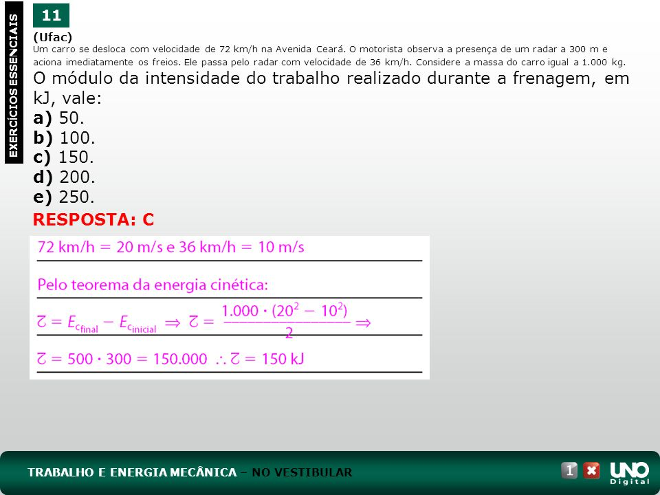 a) 50. b) 100. c) 150. d) 200. e) 250. RESPOSTA: C 11