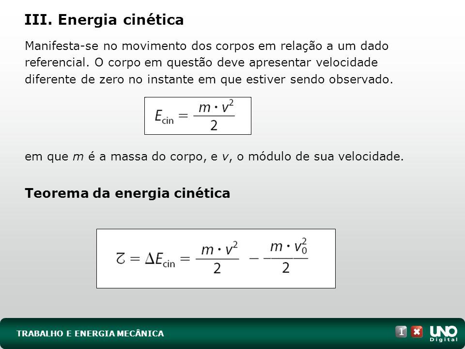 III. Energia cinética Teorema da energia cinética