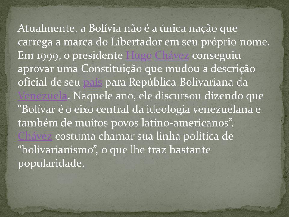 Atualmente, a Bolívia não é a única nação que carrega a marca do Libertador em seu próprio nome.