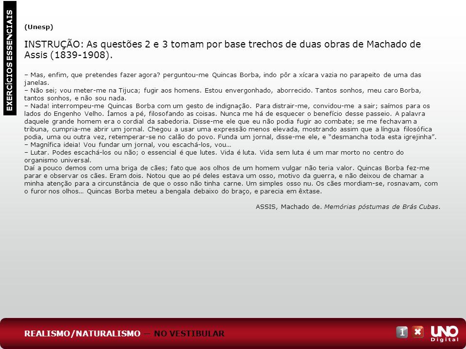 Lit-cad-1-top-6 - 3 prova (Unesp) INSTRUÇÃO: As questões 2 e 3 tomam por base trechos de duas obras de Machado de Assis (1839-1908).