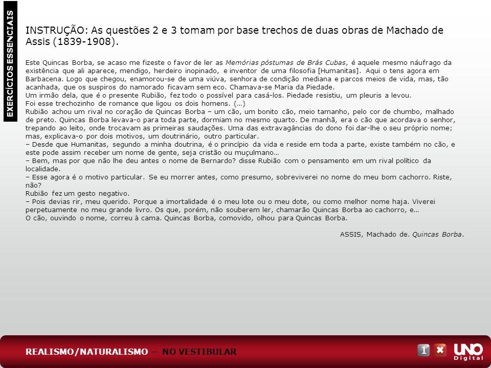 Lit-cad-1-top-6 - 3 prova INSTRUÇÃO: As questões 2 e 3 tomam por base trechos de duas obras de Machado de Assis (1839-1908).
