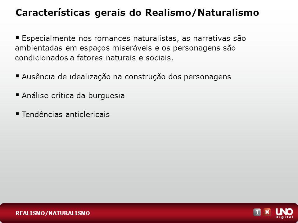 Características gerais do Realismo/Naturalismo