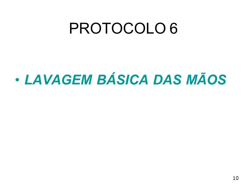 PROTOCOLO 6 LAVAGEM BÁSICA DAS MÃOS 10