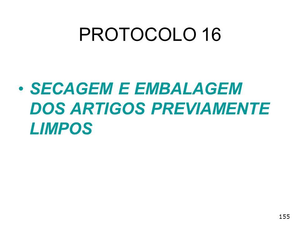 PROTOCOLO 16 SECAGEM E EMBALAGEM DOS ARTIGOS PREVIAMENTE LIMPOS 155