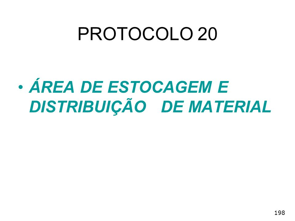 PROTOCOLO 20 ÁREA DE ESTOCAGEM E DISTRIBUIÇÃO DE MATERIAL 198