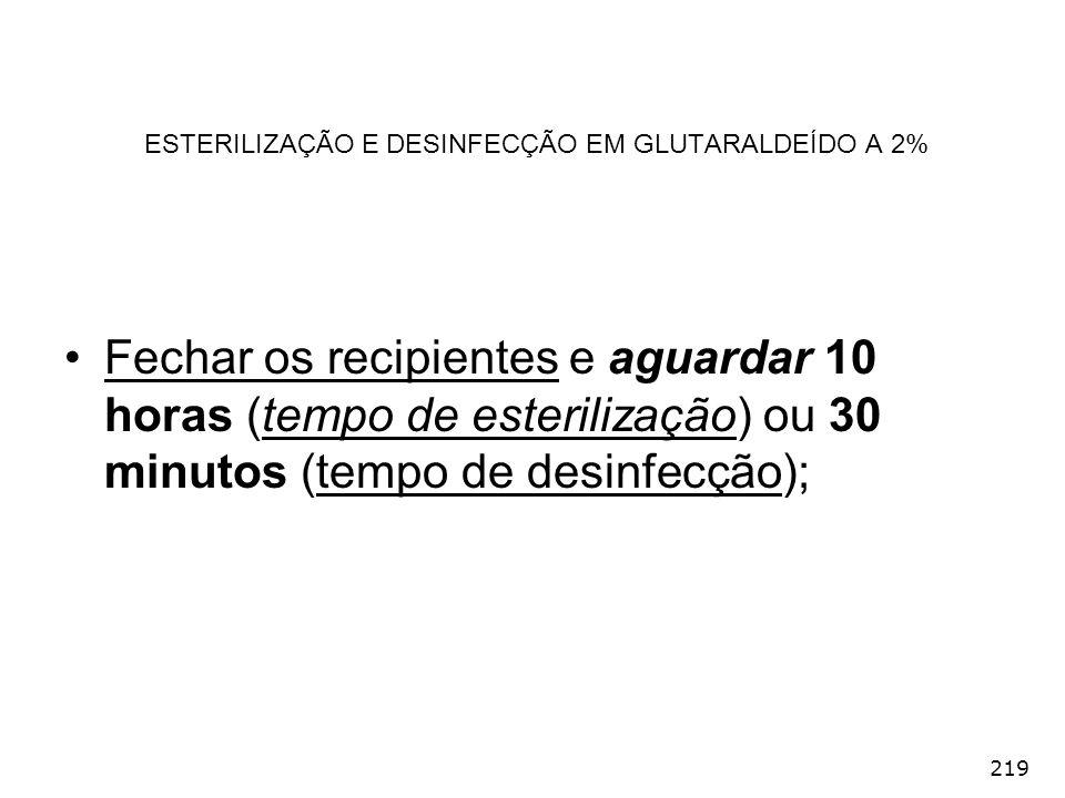 ESTERILIZAÇÃO E DESINFECÇÃO EM GLUTARALDEÍDO A 2%
