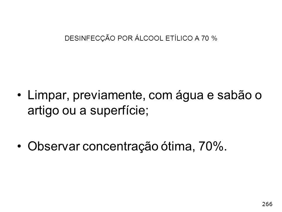 DESINFECÇÃO POR ÁLCOOL ETÍLICO A 70 %
