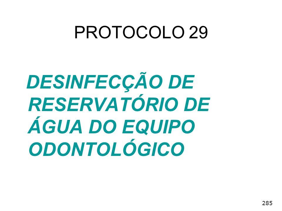 PROTOCOLO 29 DESINFECÇÃO DE RESERVATÓRIO DE ÁGUA DO EQUIPO ODONTOLÓGICO 285