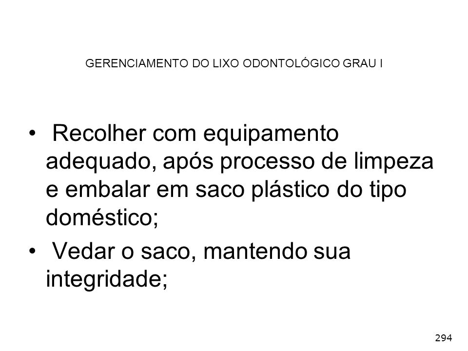GERENCIAMENTO DO LIXO ODONTOLÓGICO GRAU I