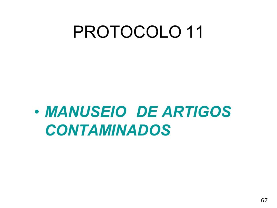 PROTOCOLO 11 MANUSEIO DE ARTIGOS CONTAMINADOS 67